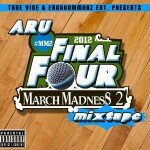 MixTape: ARU – March Madness 2 MixTape